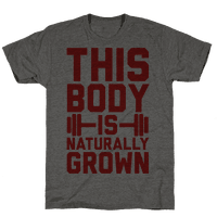 This Body Is Naturally Grown