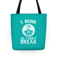 I Bend So I Don't Break