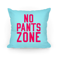 No Pants Zone Pillow