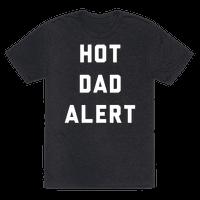 Hot Dad Alert Tee
