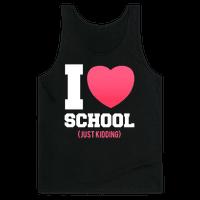 I Love School (Just Kidding)