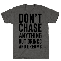 Don't Chase Anything