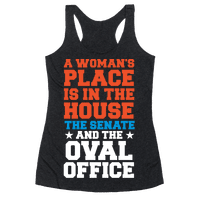 A Woman's Place Is In The House (Senate & Oval Office) Racerback