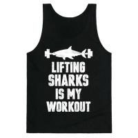 Lifting Sharks is my Workout Tank