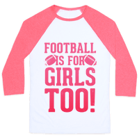 Football Is For Girls Too! (Pink)