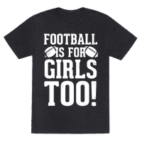Football Is For Girls Too! (White Ink)