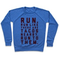 9b9b5292c9 Run Like Tacos Are Nearby Hoodie | LookHUMAN