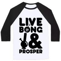 Live Bong And Prosper