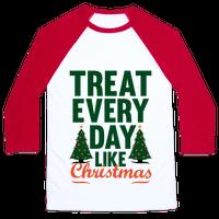 Treat Every Day Like Christmas