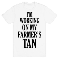 I'm Working On My Farmer's Tan