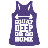 Squat Deep Or Go Home