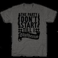 The Party Don't Start Till I Slytherin