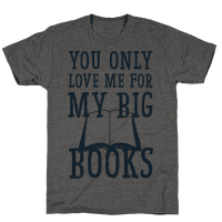 You Only Love Me For My Big Books