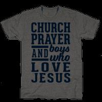 Church, Prayer, And Boys Who Love Jesus Tee