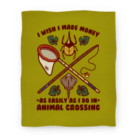I Wish I Made Money As Easily As I Do In Animal Crossing Blanket