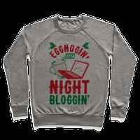 Eggnogin' And Night Bloggin' Pullover