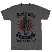 Arizona - Spanish For Hot As Balls Tee