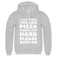 I Like Pizza You Like Pizza Poems Are Hard Please Date Me
