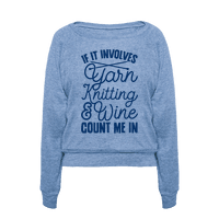 If It Involves Yarn, Knitting, & Wine, Count Me In