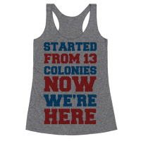 Started From 13 Colonies Now We're Here