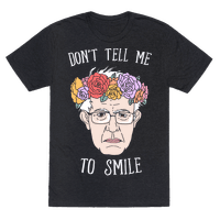 Bernie: Don't Tell Me To Smile Tee
