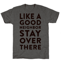 Like a Good Neighbor Stay Over There