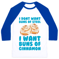 I Don't Want Buns Of Steel I Want Buns Of Cinnamon