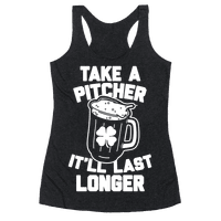 Take A Pitcher It'll Last Longer