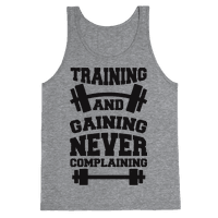 Training And Gaining Never Complaining
