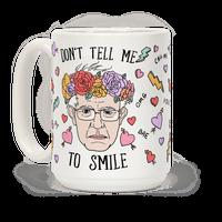 Bernie: Don't Tell Me To Smile Mug