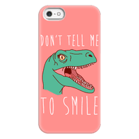 Don't Tell Me To Smile Dino Phonecase