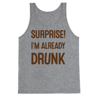 Surprise I'm Already Drunk