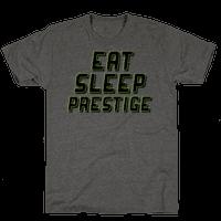 Eat Sleep Prestige