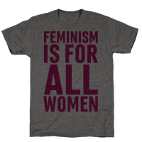 Feminism Is For All Women