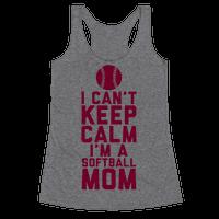 I Can't Keep Calm, I'm A Softball Mom