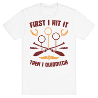 First I Hit It Then I Quidditch