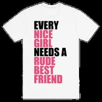 Every Nice Girl Needs A Rude Best Friend