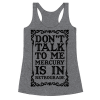 Don't Talk To Me Mercury Is In Retrograde