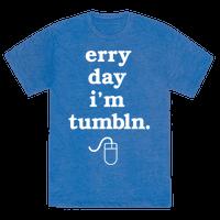 Erry Day I'm Tumbln