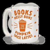 Books, Messy Buns, and Pumpkin Spice Lattes Mug