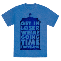 Get In Loser We're Going Time Traveling Tee