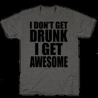 I don't get drunk