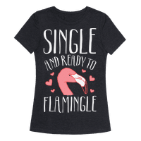 Single And Ready To Flamingle Tee
