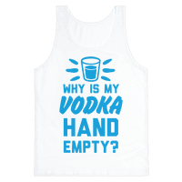 Why Is My Vodka Hand Empty? Tank