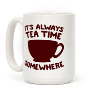 It's Always Tea Time Somewhere Mug