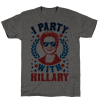 I Party With Hillary Clinton
