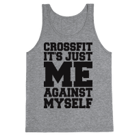 Crossfit, It's Just Me Against Myself (Tank)
