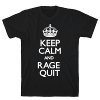 Keep Calm and Rage Quit