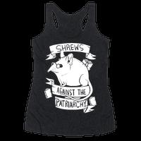 Shrews Against The Patriarchy Racerback