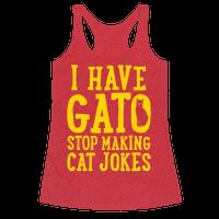 I Have Gato Stop Making Cat Jokes